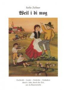 Sofie Zellner - Weil i di mog