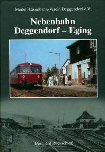 Bernhard Rückschloß - Nebenbahn Deggendorf - Eging