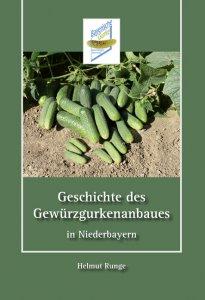 Helmut Runge - Geschichte des Gewürzgurkenanbaues in Niederbayern