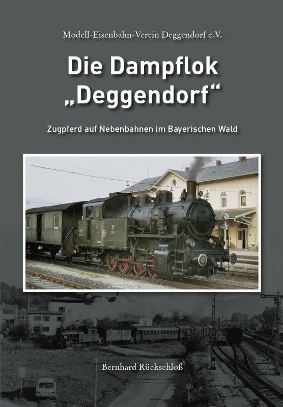 "Bernhard Rückschloß / Die Dampflok ""Deggendorf"""