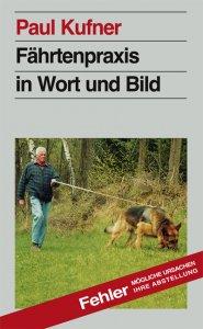 Paul Kufner - Fährtenpraxis in Wort und Bild