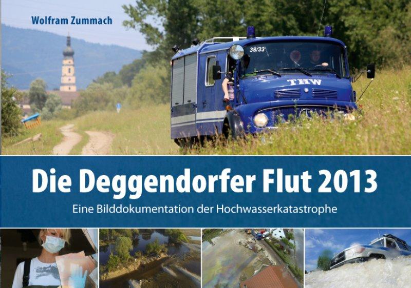 Zummach Wolfram- Die Deggendorfer Flut 2013