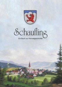 Gemeinde Schaufling - Schaufling - Ein Buch zur Heimatgeschichte